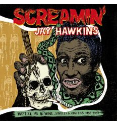 Screamin' Jay Hawkins - Baptize Me In Wine, Singles & Oddities 1955-1959 (Vinyl Maniac)