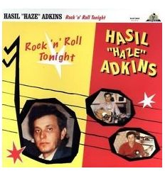 "Hasil ""Haze"" Adkins - Rock 'N Roll Tonight"