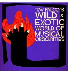 Compilation Tav Falco's Wild & Exotic World Of Musical Obscurities (Vinyl Maniac)