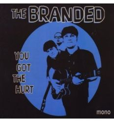 The Branded - You Got The Hurt (Vinyl Maniac)