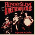 Hipbone Slim And The Knee Tremblers - Square Guitar
