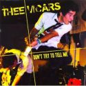 Thee Vicars - Don't Try To Tell Me