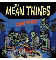 The Mean Things - Change Our Ways (Vinyl Maniac)