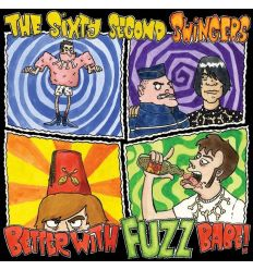 Sixty Second Swingers ‎- Better With Fuzz Babe! (Vinyl Maniac)