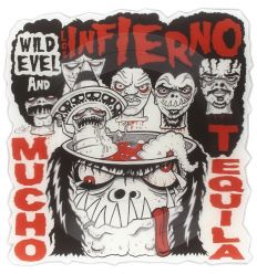Wild Evel And Los Infierno - Mucho Tequila