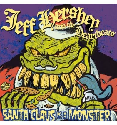 Jeff Hershey & The Heartbeats - Santa Claus Is A Monster (Vinyl Maniac)