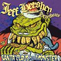 Jeff Hershey & The Heartbeats - Santa Claus Is A Monster