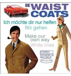 Die Waistcoats - Ich Möchte Dir Nur Helfen (Vinyl Maniac)