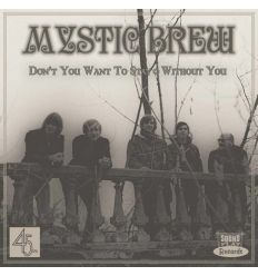 Mystic Brew - Don\'t You Want To Stay