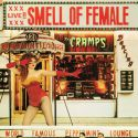 The Cramps - Smell Of Female (CD)