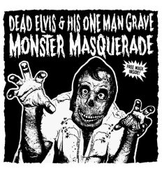 Dead Elvis & His One Man Grave ‎– Monster Masquerade (Vinyl Maniac - record store shop)