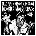 Dead Elvis & His One Man Grave ‎– Monster Masquerade