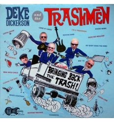 Deke Dickerson And The Trashmen - Bringing Back The Trash! (Vinyl Maniac - vente de disques en ligne)