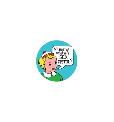 Badge 25 mm Vinyl Maniac - Sex Pistols - Mummy what is a ...