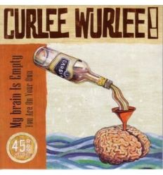Curlee Wurlee - My Brain Is Empty / You Are On Your Own