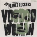 The Planet Rockers - Voodoo Woman
