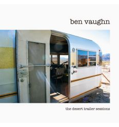 Ben Vaughn ‎- The Desert Trailer Sessions (Vinyl Maniac - vente de disques en ligne)