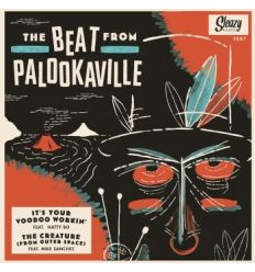 The Beat From Palookaville - It's Your Voodoo Workin' / The Creature (From Outer Space)