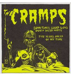 The Cramps - Sometimes Good Guys Don't Wear White / Five Years Ahead Of My Time (Vinyl Maniac - vente de disques en ligne)