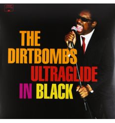 The Dirtbombs - Ultraglide In Black (Vinyl Maniac - vente de disques en ligne)