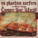 Phantom Surfers + Dick Dale ‎- Conquer Your World!