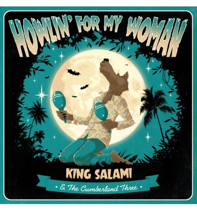 King Salami & The Cumberland Three ‎- Howlin' For My Woman (Vinyl Maniac - record store shop)