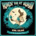 King Salami & The Cumberland Three ‎- Howlin' For My Woman