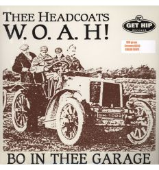Thee Headcoats ‎- W.O.A.H! - Bo In Thee Garage (Vinyl Maniac - record store shop)