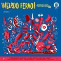 Weirdo Fervo : Bizare Wild Trash Garage Surf & Primitive Rock Compilation 1 LP