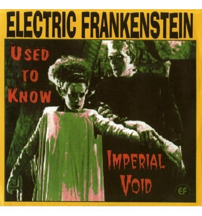 Electric Frankenstein ‎- Used To Know / Imperial Void (Vinyl Maniac)