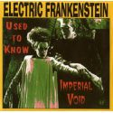 Electric Frankenstein ‎- Used To Know / Imperial Void